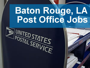 Post Office Jobs Baton Rouge LA - www.Post-Office-Jobs.com